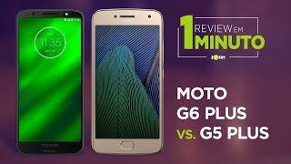 Moto G6 Plus vs Moto G5 Plus - COMPARATIVO | REVIEW EM 1 MINUTO - ZOOM