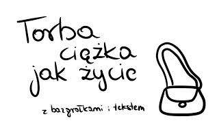 Torba ciężka jak życie (piosenka ukulele z bazgrołkami i tekstem)