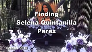 Finding Selena Quintanilla-Perez 2019 March and October