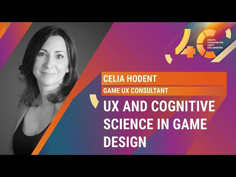 UX and Cognitive Science in Game Design/ Celia Hodent, Game UX Consultant