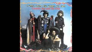 Country Joe & The Fish - I-Feel-Like-I