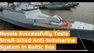 Russia Successfully Tests Anti-Submarine System In Baltic Sea