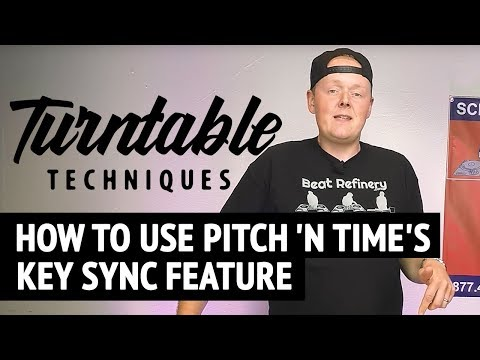 How to Use Pitch 'n Time's Key Sync Feature | Turntable Techniques