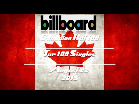 Billboard Hot Canadian Songs: Top 100 Singles of 8/22/15