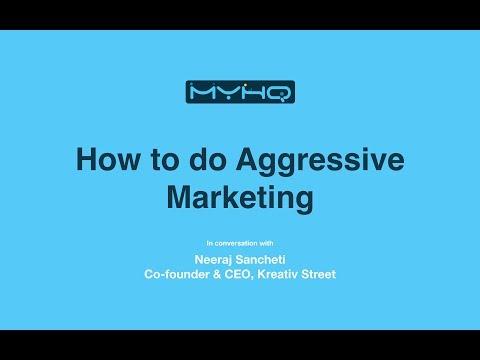 How To Do Aggressive Marketing | myHQ