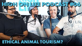 Is Riding Elephants WRONG!?!? - The High On Life Podcast #06