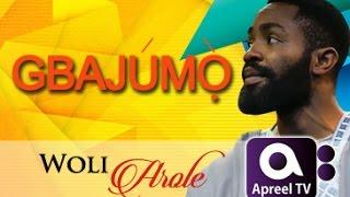Woli Arole on GbajumoTV