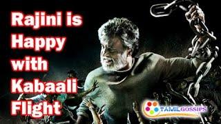 "Rajini is Happy with Kabaali Flight-""Magizhchi"""