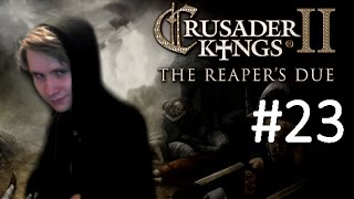 CK2 Reaper's Due - Immortal Cannibal - Part 23: Uprisings...