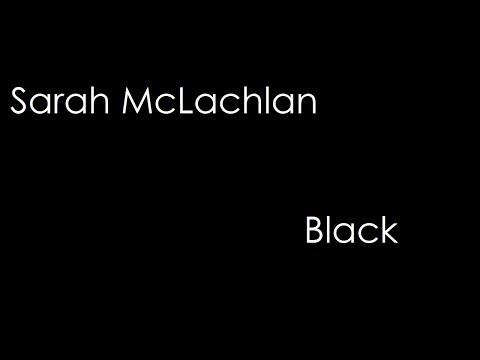 Sarah McLachlan - Black (lyrics)