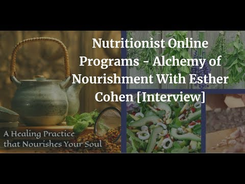 Nutritionist Online Programs - Alchemy of Nourishment With Esther Cohen [Interview]
