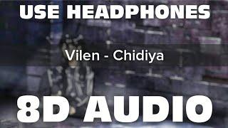 Vilen - Chidiya (8D AUDIO) 🎧 | Vilen | Use Headphones | Feel The Music | Mr. 8D World | 🔥🎧🔥