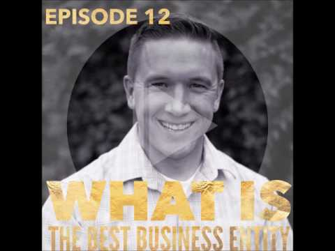 What is the Best Business Entity - Episode 12