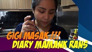 GIGI MASAK Diary Mamank Rans