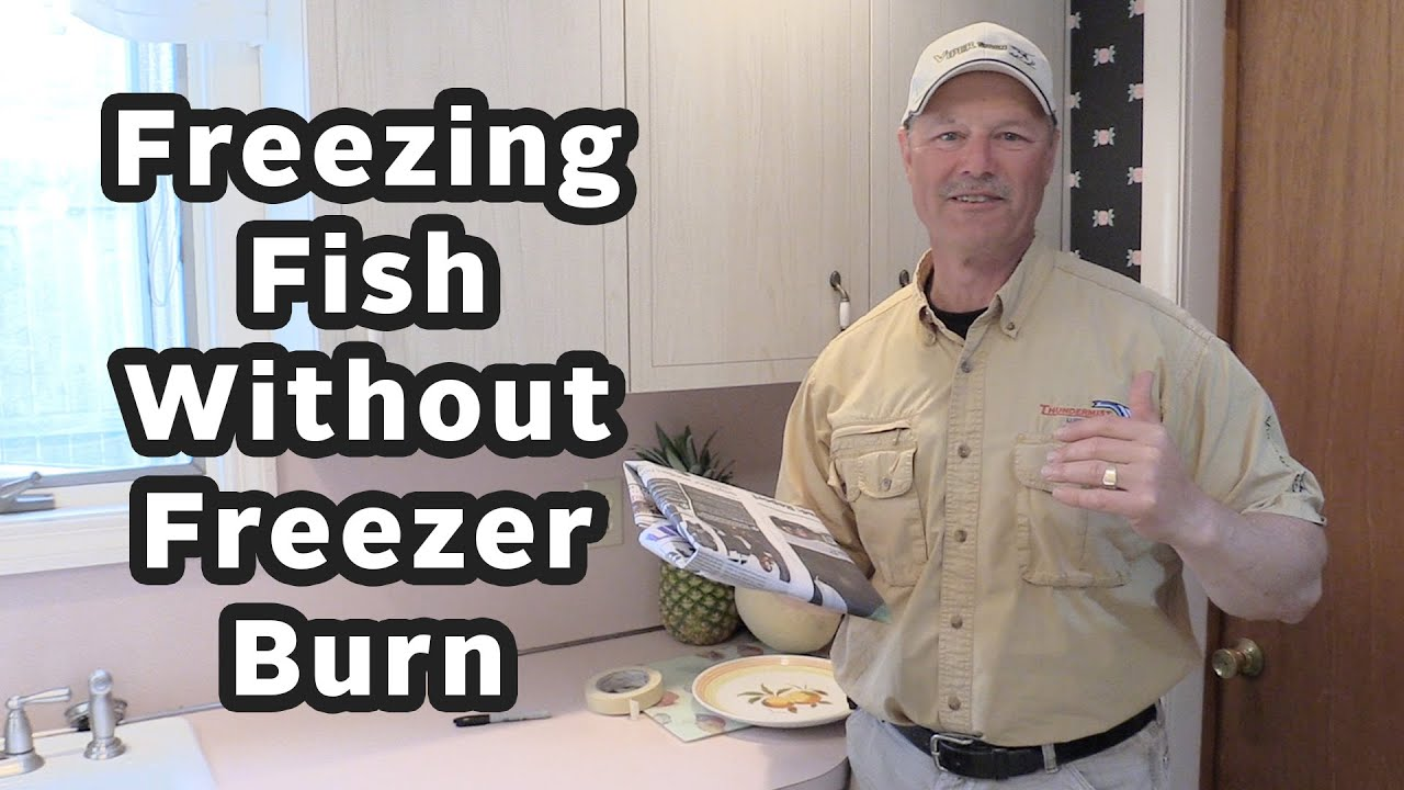 The best way to freeze fish and avoid freezer burn for Best way to freeze fish