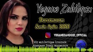 Yegane Zahidqizi- Darixmisam Senin Ucun 2020