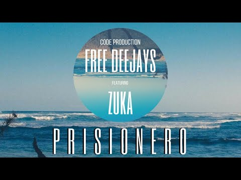 Free Deejays feat. ZUKA - Prisionero (Official Lyric Video)