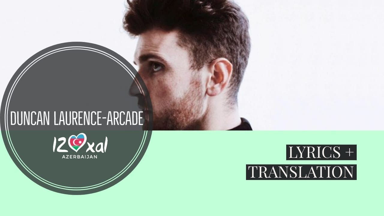 Duncan Laurence Arcade Lyrics Translation