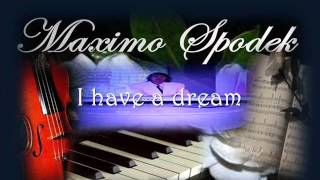 MAXIMO SPODEK PLAYS ABBA, I HAVE A DREAM, ON PIANO AND INSTRUMENTAL ARRANGEMENTS