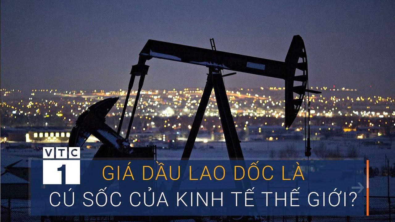 Giá dầu lao dốc là cú sốc của kinh tế thế giới? | VTC1