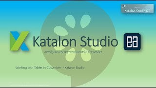 Working with DataTables of Cucumber for Katalon Studio 5.7