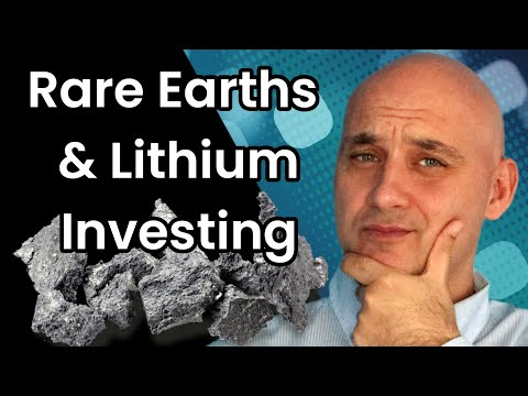 Rare Earth and Lithium Mining Investing