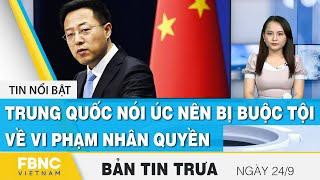Bản tin trưa 24/9   Trung Quốc nói Úc nên bị buộc tội vi phạm nhân quyền   FBNC
