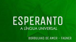 Aprenda Esperanto cantando - Borbulhas de amor: Fagner
