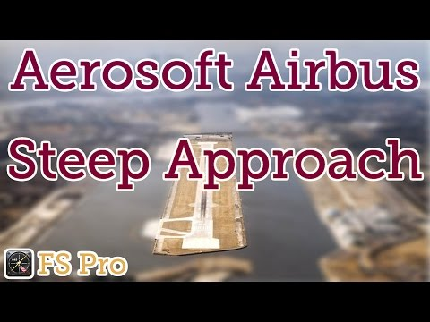 Aerosoft Airbus Steep Approach into London City Airport