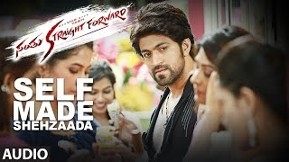 Download Hindi Video Songs - Self Made Shehzaada Full Song Audio || Santhu Straight Forward || Yash, Radhika Pandit