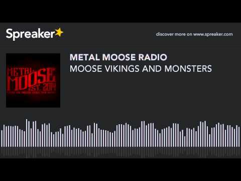 MOOSE VIKINGS AND MONSTERS (made with Spreaker)