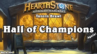 Hearthstone: Tavern Brawl - [Week 202] Hall of Champions (Again!)