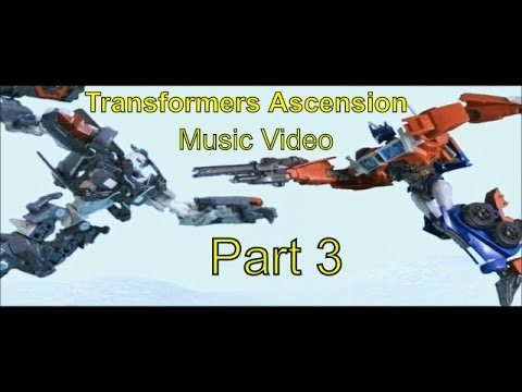 Transformers Ascension Music video Part 3