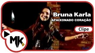 Bruna Karla - Apaixonado Coração (Clipe Oficial MK Music)