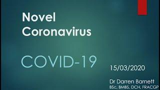 COVID 19 Update 15/3/20 - Dr Darren Barnett