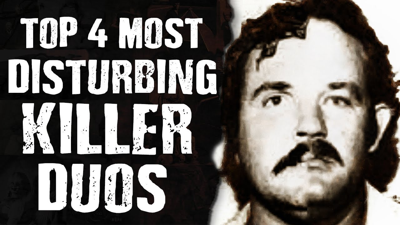 Top 4 Most DISTURBING Killer Duos