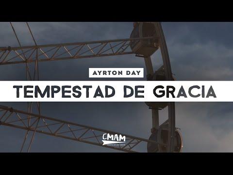 Tempestad de Gracia - Ayrton Day [Hillsong Young & Free - Gracious Tempest]