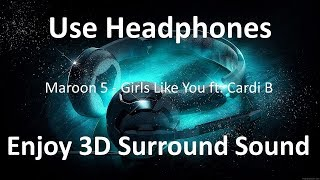 Maroon 5 - Girls Like You ft. Cardi B with 3D Surround Sound | Headphone Music