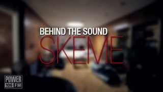 Skeme | Behind The Sound
