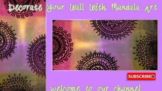 Decorate Your Wall With Mandala Art, Very Easy To Make