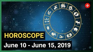 Today's Horoscope: Your week ahead (10 - 15 June, 2019)