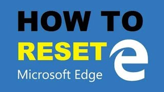 How To Reset Microsoft Edge On Windows 10 To Fix Loading Problem [ Working ]