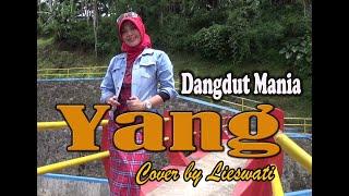 [Dangdut] Yang - Rhoma Irama !! (Cover) Video Klip : Lieswati Bunga Desa