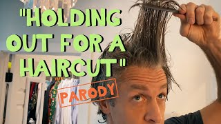 Holding Out for A Haircut - Bonnie Tyler Parody