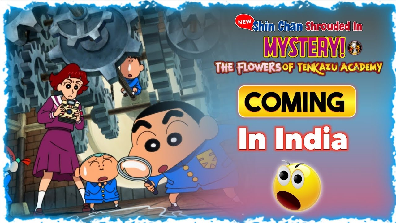 Download 🔥New Movie : Crayon Shin-chan: Shrouded in Mystery! The Flowers of Tenkazu Academy