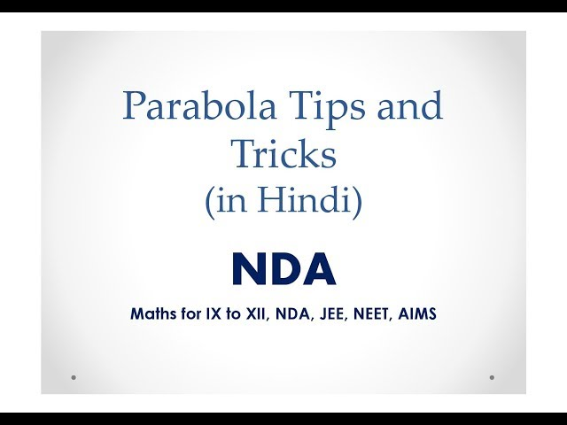 PARABOLA NDA | Parabola Tips & Tricks (in Hindi) | maths for IX to XII, JEE , NDA,