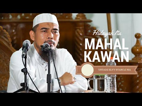 Hidayah Itu Mahal Kawan - Ustadz Muhammad Elvi Syam Lc MA