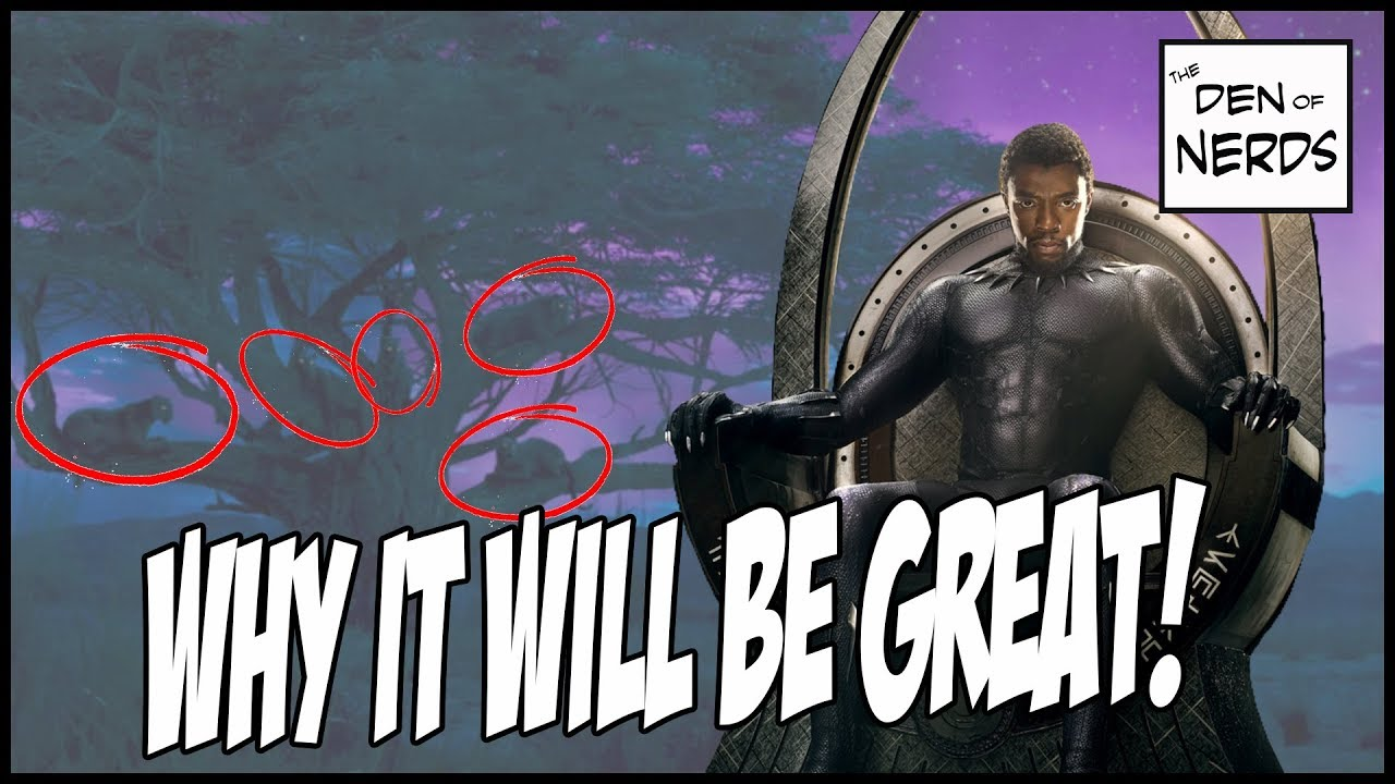 Will Black Panther be Good? Trailer & Hype Breakdown! | Why This Film WILL be GREAT!