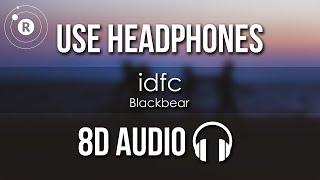 Blackbear - idfc (8D AUDIO)