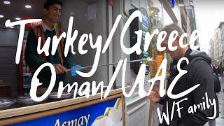Family time in Turkey, Greece, Oman, UAE